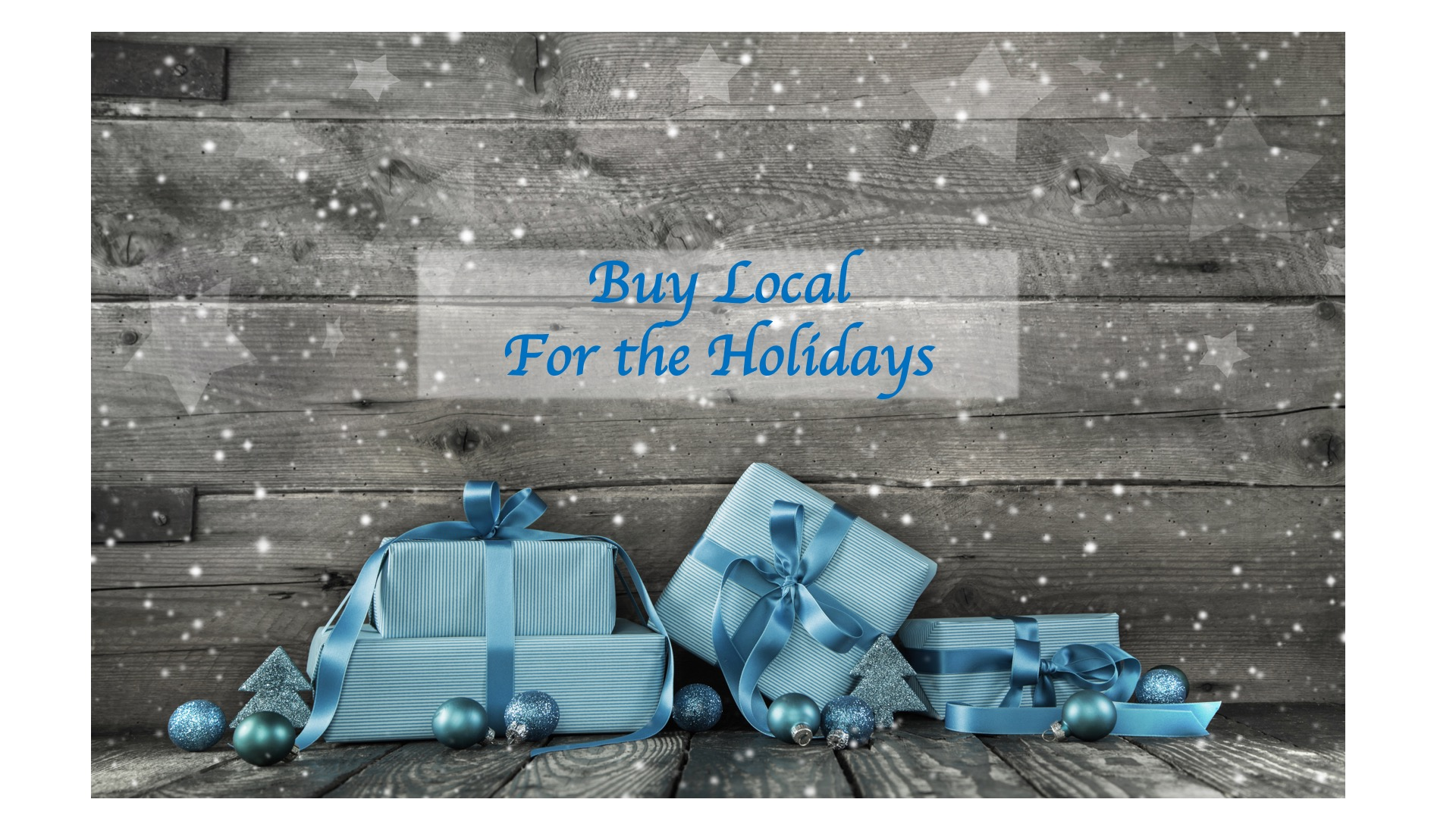 Buy Local for the Holidays over Blue Presents with snow and star filter