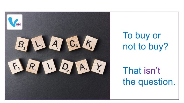 vLife Black Friday 2020 Blog image To buy or not to buy