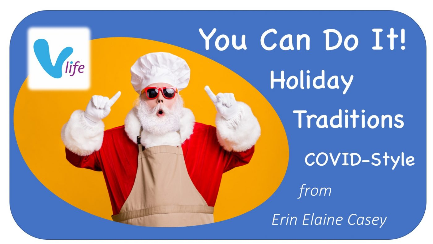 vLife You Can Do it Holiday Traditions COVID-StyleErin Elaine Casey showing surprised santa