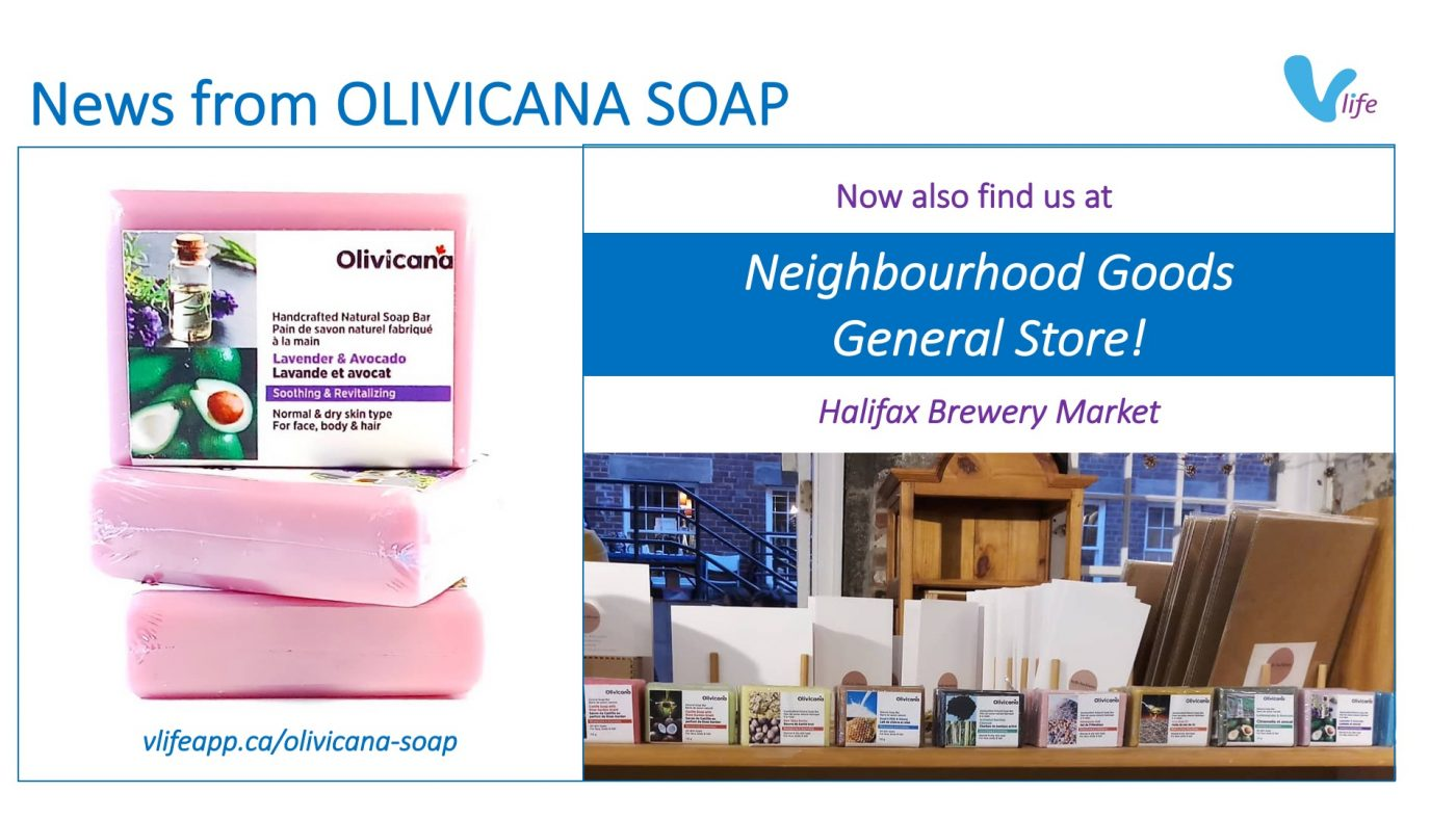 vStore New from Olivicana Soap Now at Good Neighbours General Store in Halifax Brewery Market info poster