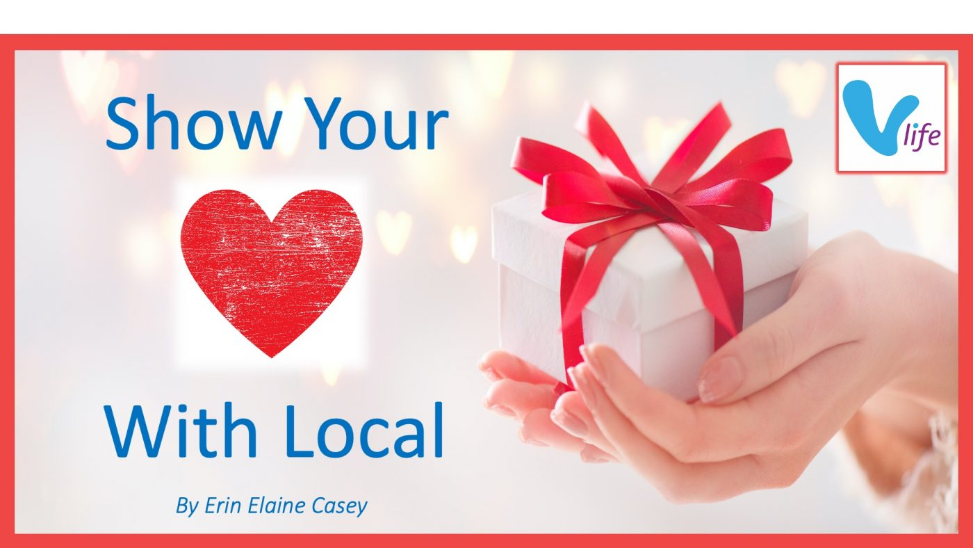 vLife Valentine 2021 Blog image Show Your Love with Local poster with heart and hand holding gift