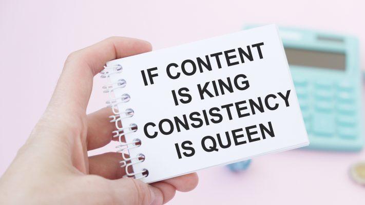"online marketing ""if content is king, consistency is queen"""