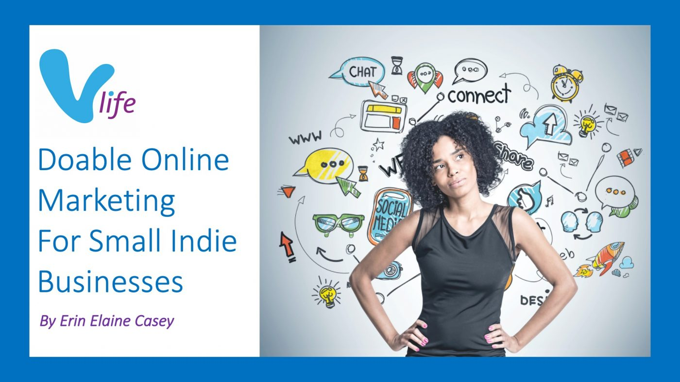 Doable Online Marketing for Small Indie Businesses vLife Blog Pic